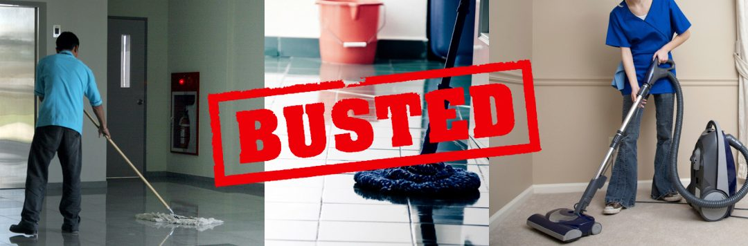 The Top 5 Cleaning Myths – BUSTED!