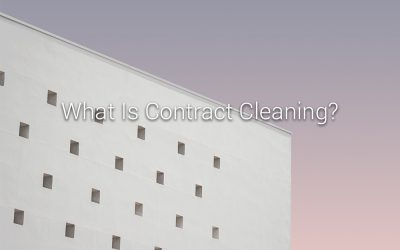 What is contract cleaning?
